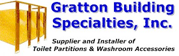 We can meet your specifications, contact us: Gratton Building Specialties, Inc